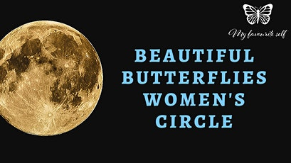 Beautiful Butterflies Women's Circle - New Moon in Aries tickets