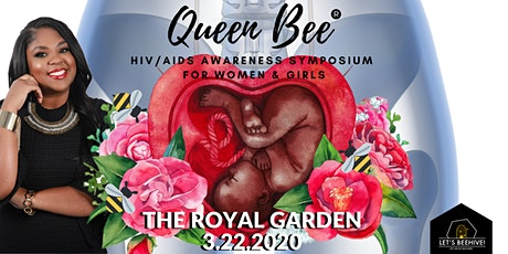 Queen Bee - The Royal Garden HIV Awareness for Women & Girls tickets