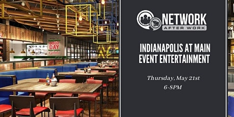 Network After Work Indianapolis at Main Event Entertainment tickets