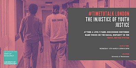 #TimeToTalk about Racial Injustice - The Injustice of Youth Justice tickets