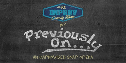 The KC Improv Comedy Show w/ Previously On...