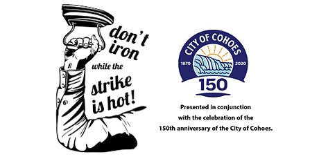 Don't Iron While the Strike is Hot! tickets