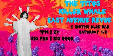 The Titos / Killer Whale / East Avenue Revue tickets