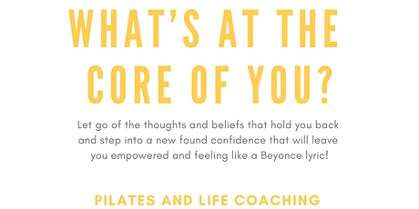 01 - What's at the core of you? - Pilates and Coaching Morning Retreat tickets