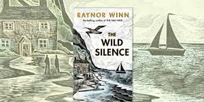 The Wild Silence: Raynor Wynn on the follow-up to The Salt Path