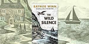 The Wild Silence: Raynor Wynn on the follow-up to The Salt Path