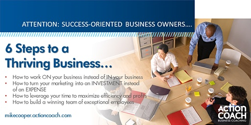 6 Steps to a Thriving Business...
