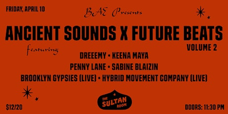 *RESCHEDULED* BAE Presents: ANCIENT SOUNDS x FUTURE BEATS VOL. 2 tickets