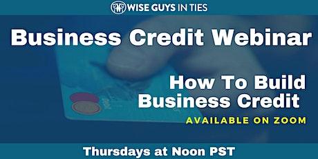 Establishing Business Credit Webinar - Noon PST -  Live on Zoom tickets
