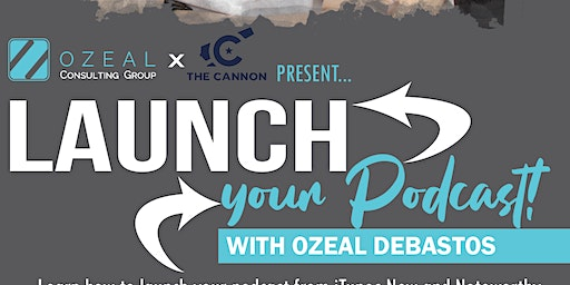 Launch Your Podcast Masterclass w/Podcast Expert , Ozeal