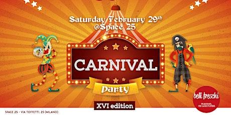 Belli Freschi Carnival Party XVI edition biglietti
