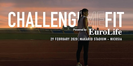 Challenge Me Fit by EuroLife / 29.FEB.2020 tickets