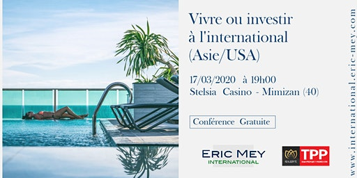 Conférence Vivre ou investir à l'international (Asie/USA) à Mimizan