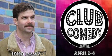 Jono Zalay at  Club Comedy Seattle April 3-4, 2020 tickets
