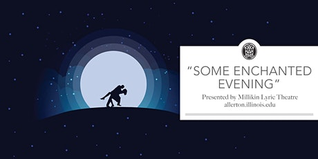 """""""Some Enchanted Evening"""" tickets"""