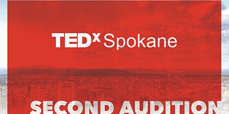 TEDx Spokane 2020 - Audition #2 - Audience Invite tickets