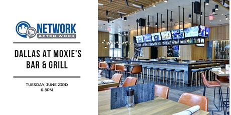 Network After Work Dallas at Moxie's Bar & Grill tickets