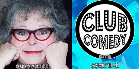 Susan Rice at  Club Comedy Seattle April 10-11, 2020 tickets