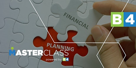 "B4 Masterclass: ""Lifestyle financial planning for your business"" tickets"