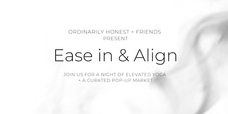 Ease in & Align w/Ordinarily Honest & Friends tickets