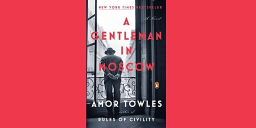"Men's Book Group: "" A Gentleman in Moscow"""