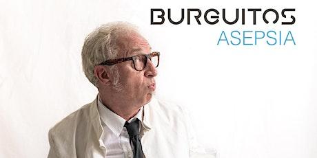 """Burguitos """"ASEPSIA"""" tickets"""