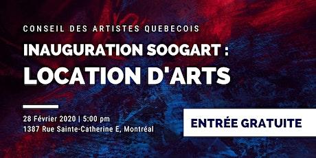 Inauguration Soogart en partenariat avec le conseil des artistes Québecois billets