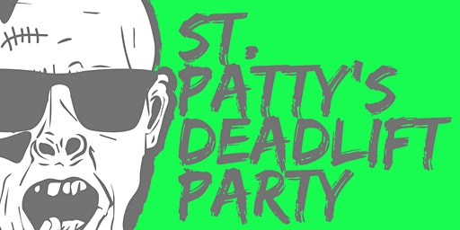 St. Patty's Deadlift Party