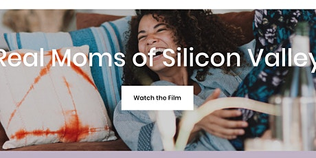 Real Mom's Of Silicon Valley: Documentary Film Screening tickets