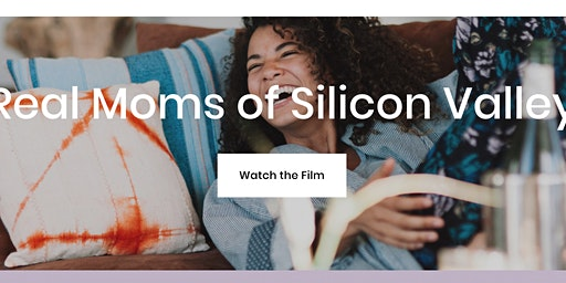 Real Mom's Of Silicon Valley: Documentary Film Screening