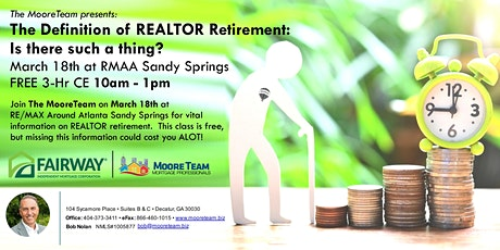 3Hr-CE - The MooreTeam presents: The Definition of REALTOR Retirement -- Is There Such a Thing?  tickets
