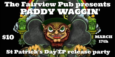 St Patrick's Day EP release party with Paddy Waggin' tickets