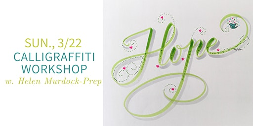 Calligraffiti  Workshop- Sun., 3/22