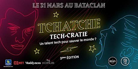 Tchatche #3 / Tech-cratie, freefight oratoire au Bataclan billets