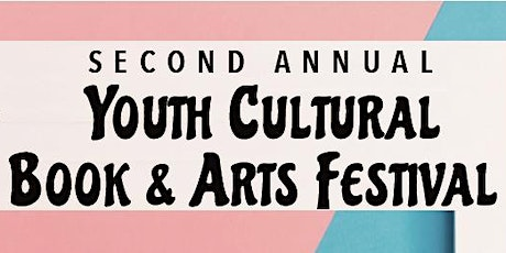 Second Annual Youth Cultural Book & Arts Festival tickets
