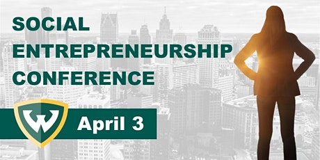Wayne State University's 3rd Annual Social Entrepreneurship Conference tickets