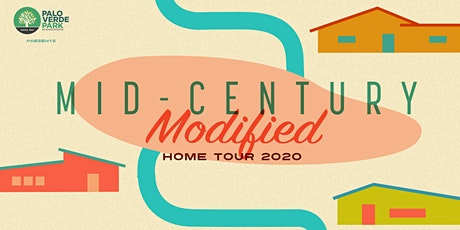 Mid-Century Modified Neighborhood Home Tour 2020  by Palo Verde Park tickets