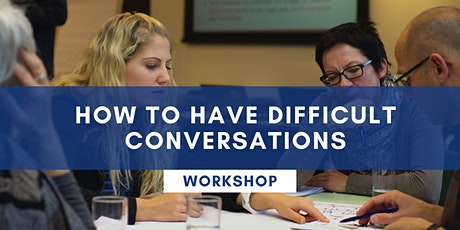 How To Have Difficult Conversations - ONLINE tickets