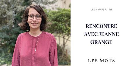 Rencontre avec une éditrice : Jeanne Grange tickets