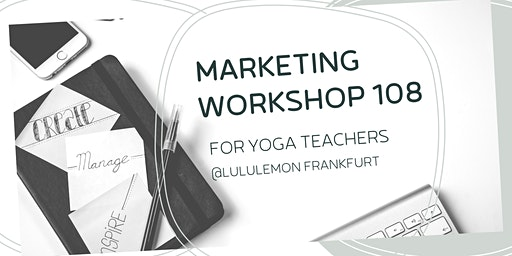 @Lululemon: Marketing Workshop 108  by marketingacademy.yoga