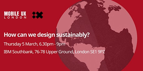 How can we design sustainably? Hosted by IBM iX tickets