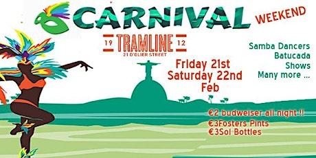 Carnival weekend at Tramline tickets