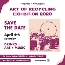 TRASHed Coachella: Art of Recycling Opening Night Exhibit 2020 tickets