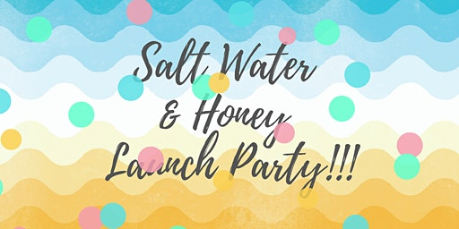 Salt Water and Honey Book Launch