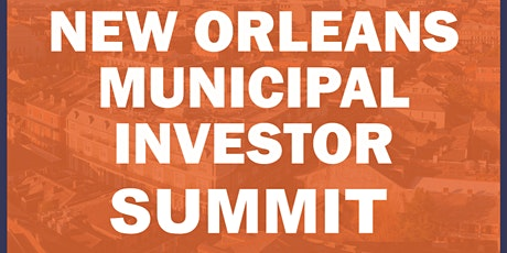 POSTPONED: New Orleans Municipal Investor Summit tickets