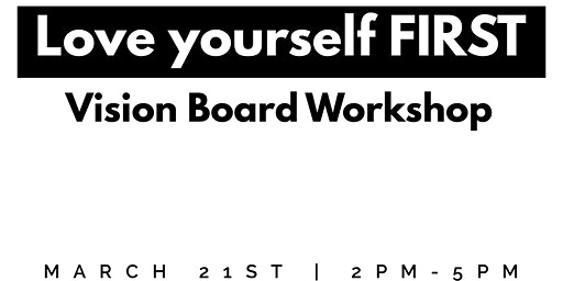 Love Yourself FIRST Vision Board Workshop