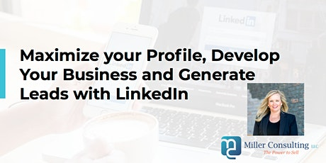 Webinar: Maximize your Profile, Develop Your Business and Generate Leads with LinkedIn tickets