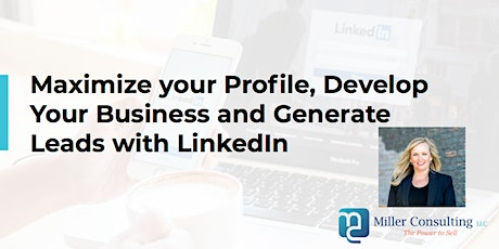Maximize your Profile, Develop Your Business and Generate Leads with LinkedIn tickets