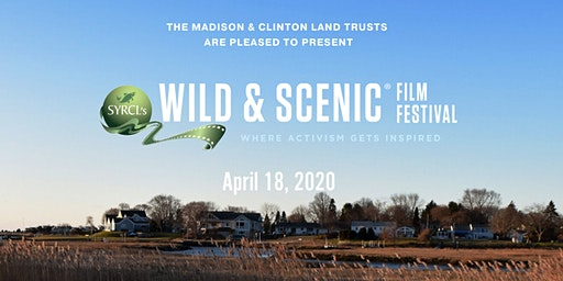 Madison & Clinton Land Trusts present the 2020 Wild & Scenic Film Festival