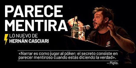 «PARECE MENTIRA» (HERNÁN CASCIARI) — VIE 13 MARZO, Córdoba entradas